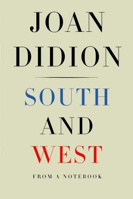 South and West by Joan Didion.jpg