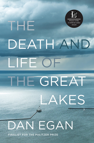 The Death and Life of the Great Lakes by Dan Egan.jpg