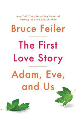 The First Love Story by Bruce S. Feiler.jpg