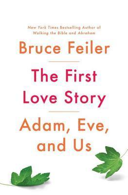 The First Love Story by Bruce S. Feiler.jpg