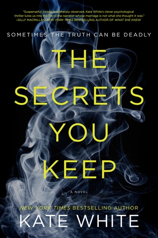 The Secrets You Keep by Kate White.jpg