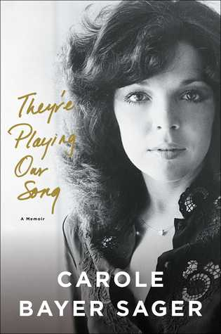 They're Playing Our Song by Carole Bayer Sager.jpg
