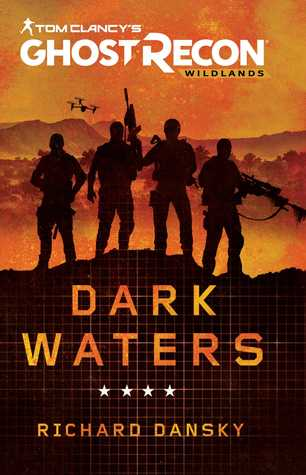 Tom Clancy's Ghost Recon - Dark Waters by Richard Dansky.jpg