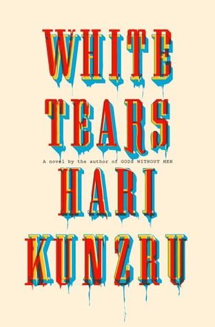 White Tears by Hari Kunzru.jpg