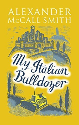 My Italian Bulldozer by Alexander McCall Smith.jpg