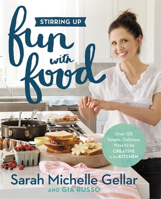 Stirring Up Fun with Food by Sarah Michelle Gellar.jpg