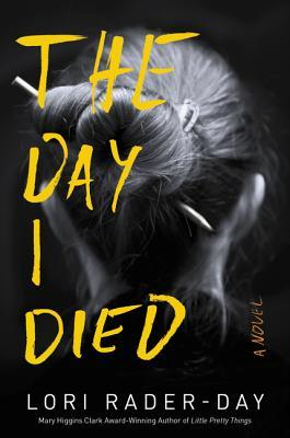 The Day I Died by Lori Rader-Day.jpg