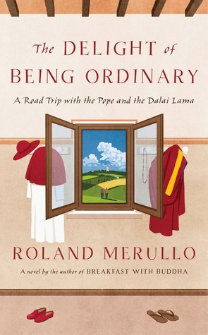 The Delight of Being Ordinary by Roland Merullo.jpg
