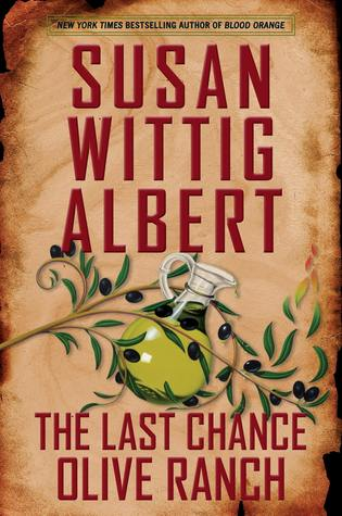 The Last Chance Olive Ranch by Susan Wittig Albert.jpg