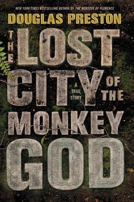 The Lost City of the Monkey God by Douglas Preston.jpg