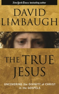 The True Jesus by David Limbaugh