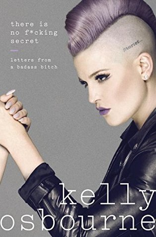 There is No Fcking Secret by Kelly Osbourne.jpg