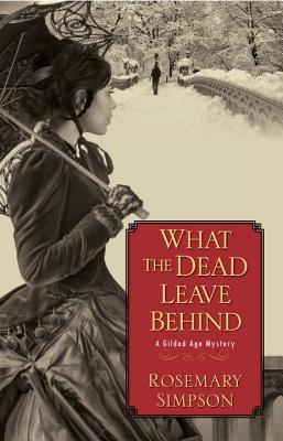 What the Dead Leave Behind by Rosemary Simpson.jpg