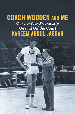 Coach Wooden and Me by Kareem Abdul-Jabbar.jpg