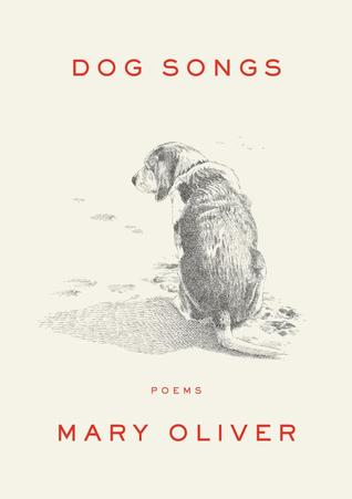 Dog Songs by Mary Oliver.jpg