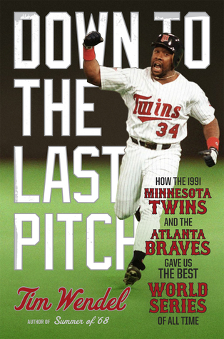 Down to the Last Pitch by Tim Wendel.jpg