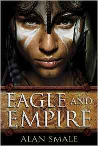 Eagle and Empire by Alan Smale.jpg