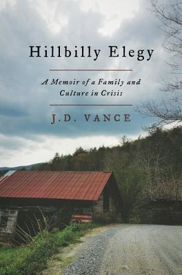 Hillbilly Elegy A Memoir of a Family and Culture in Crisis by JD Vance.jpg
