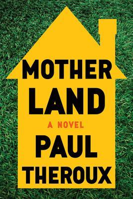Mother Land by Paul Theroux.jpg