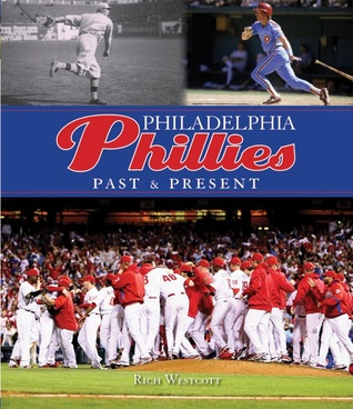 Philadelphia Phillies Past & Present by Rich Westcott.jpg