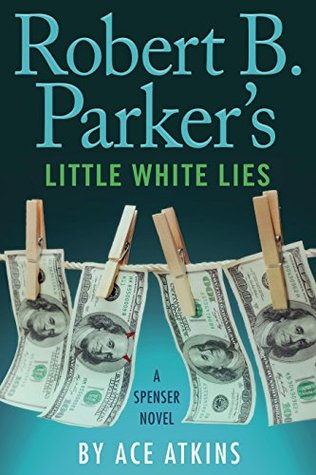 Robert B Parkers Little White Lies by Ace Atkins.jpg
