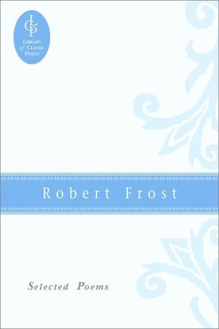 Robert Frost - Selected Poems