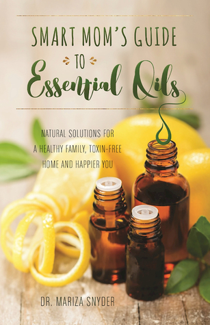 Smart Mom's Guide to Essential Oils by Dr. Marzia Snyder.jpg