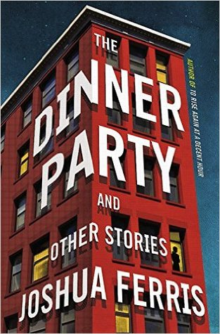 The Dinner Party by Joshua Ferris.jpg