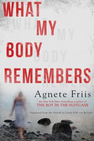 What My Body Remembers by Agnete Friis.jpg