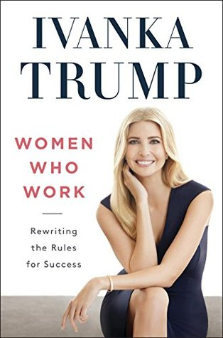 Women Who Work by Ivanka Trump.jpg