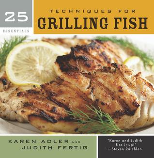 25 Techniques for Grilling Fish by Karen Adler.jpg