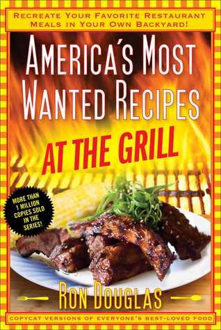 America's Most Wanted Recipes at the Grill by Ron Douglas