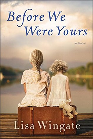 Before We Were Yours by Lisa Wingate.jpg
