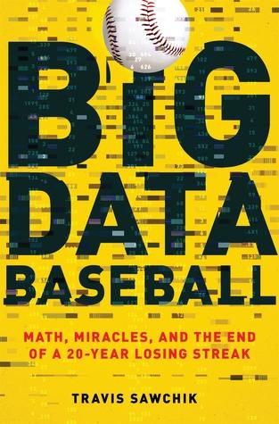 Big Data Baseball by Travis Sawchik.jpg