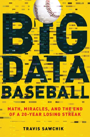 Big Data Baseball by Travis Sawchik.jpg