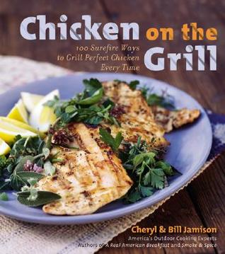 Chicken on the Grill by Cheryl and Bill Jamison