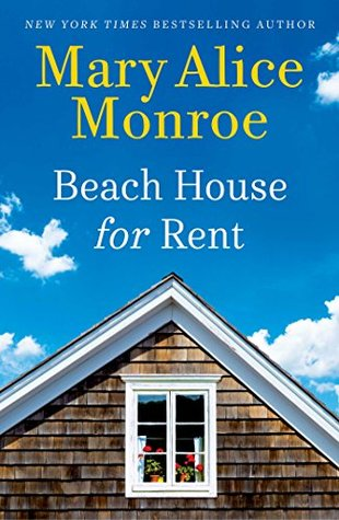 Beach House for Rent by Mary Alice Monroe.jpg