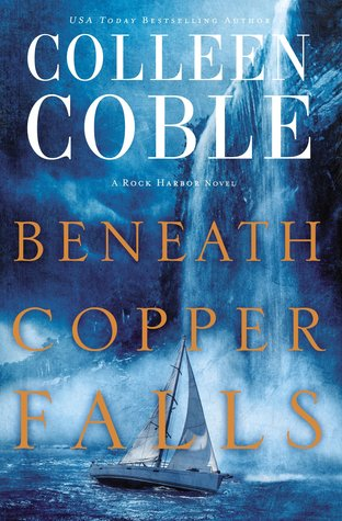 Beneath Copper Falls by Colleen Coble.jpg