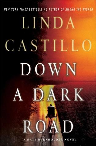 Down a Dark Road by Linda Castillo.jpg