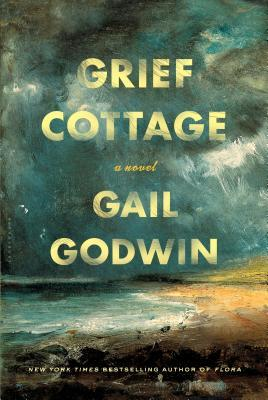Grief Cottage by Gail Godwin.jpg
