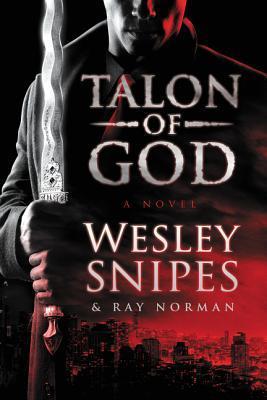 Talon of God by Wesley Snipes.jpg