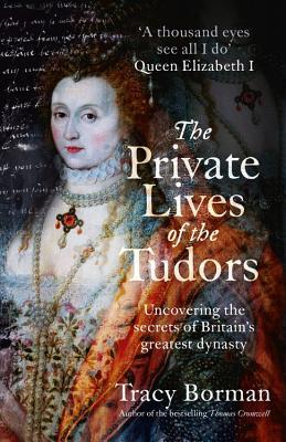 The Private Lives of Tudors by Tracy Borman.jpg