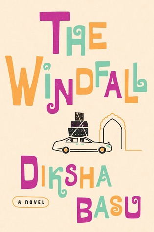 The Windfall by Diksha Basu