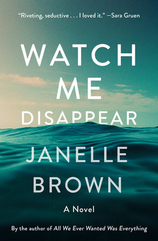 Watch Me Disappear by Janelle Brown.jpg
