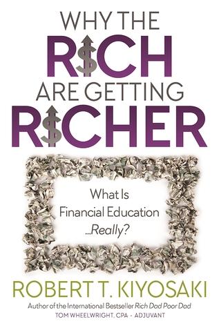 Why the Rich are Getting Richer by Robert T Kiyosaki.jpg