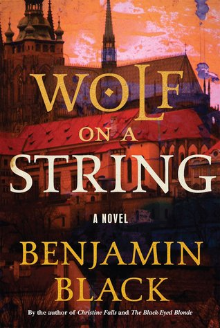 Wolf on a String by Benjamin Black.jpg