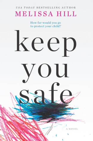 Keep You Safe by Melissa Hill.jpg