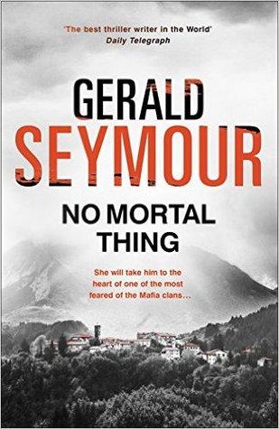 No Mortal Thing by Gerald Seymour.jpg