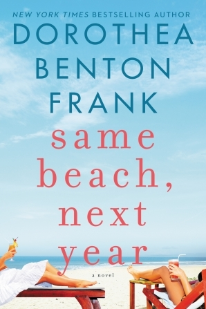Same Beach, Next Year by Dorothea Benton Frank.jpg