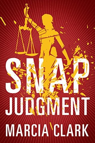 Snap Judgment by Marcia Clark.jpg